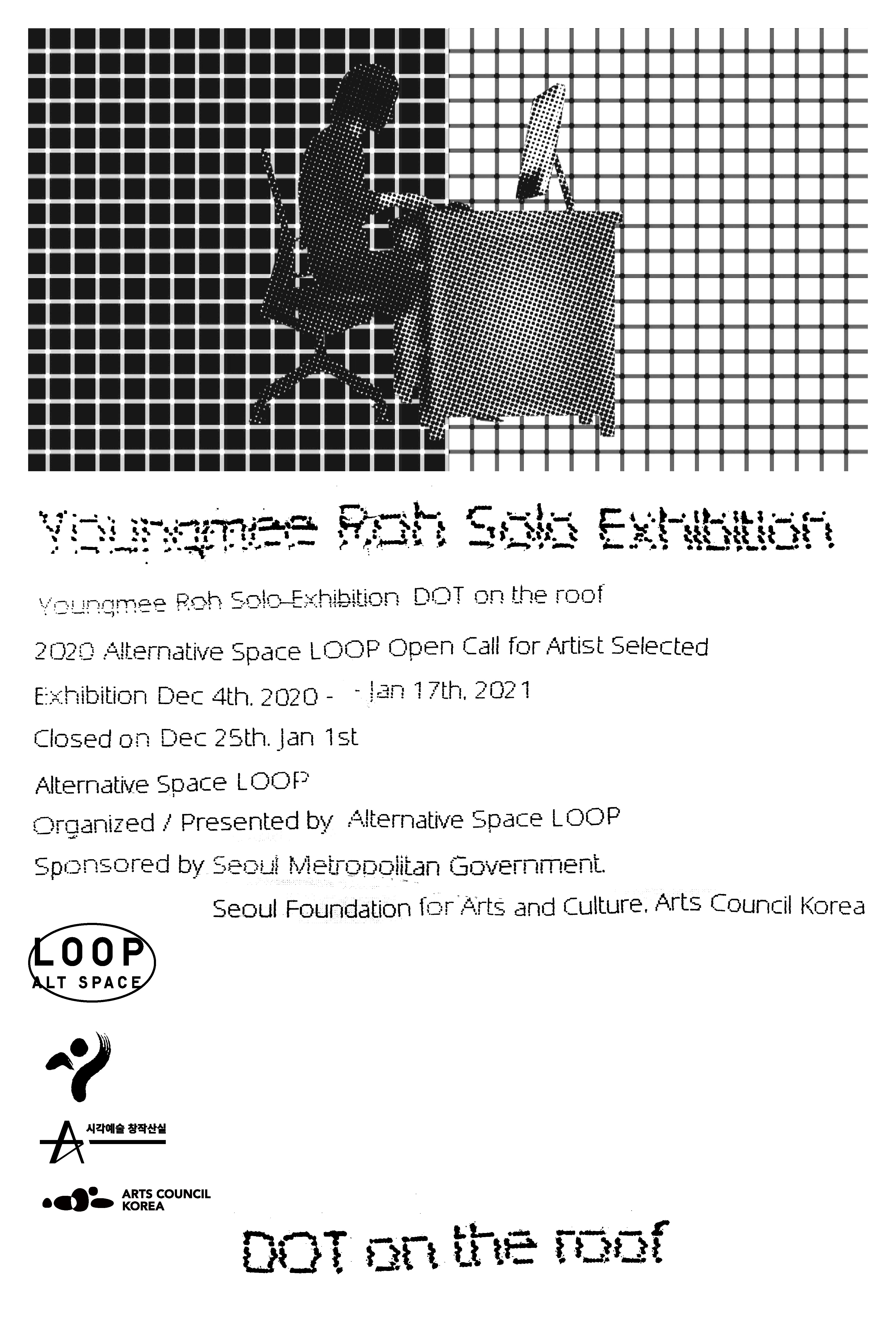 Youngmee Roh Solo Exhibition: DOT on the roof